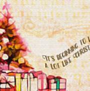 Beginning To Look Like Christmas Card 2017 Art Print