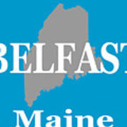 Belfast Maine State City And Town Pride  Art Print