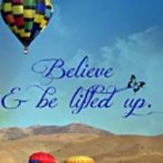 Believe And Be Lifted Up Art Print