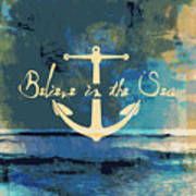 Believe In The Sea Anchor Art Print