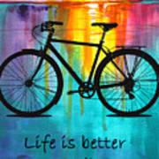 Better On A Bike Art Print