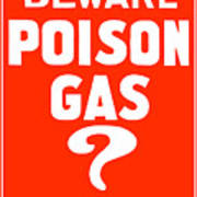 Beware Poison Gas - Wwi Sign Art Print
