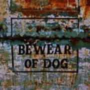 Bewear Of Dog Art Print