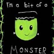 Bit Of A Monster Art Print