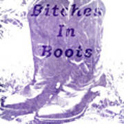 Bitches In Boots Art Print