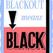 Blackout Means Black Art Print