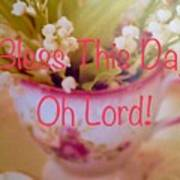 Bless This Day Oh Lord Art Print