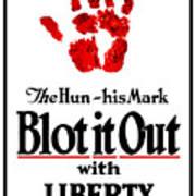 Blot It Out With Liberty Bonds Art Print
