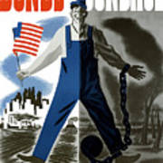 Bonds Or Bondage -- Ww2 Propaganda Art Print