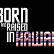 Born And Raised In Hawaii Birthday Gift Nice Design Art Print