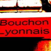 Bouchon Lyonnais... What Else  Art Print
