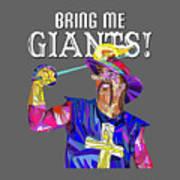 Bring Me Giants Tee Art Print