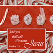 Call His Name Jesus Art Print