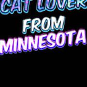 Cat Lover From Minnesota 2 Art Print