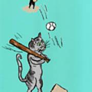 Cats Don't Play Baseball Art Print