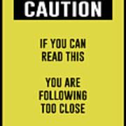 Caution Sign Art Print