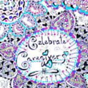 Celebrate Caregivers Art Print