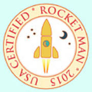 Certified Rocket Man Art Print