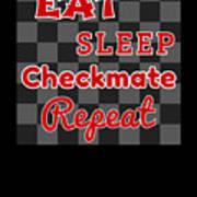 Chess Board Eat Sleep Checkmate Repeat Chess Player Gift Art Print