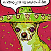 Chihuahua - I Killed A Squeaktoy In Reno Art Print