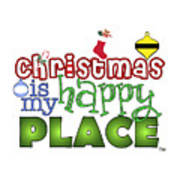 Christmas Is My Happy Place Art Print