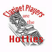 Clarinet Players Are The Hotties 5026.02 Art Print