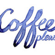 Coffee Please Art Print