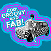 Cool, Groovy And Fab Art Print