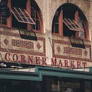 Corner Market Pikes Place Market Art Print