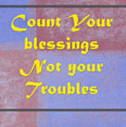 Count Your Blessings Not Your Troubles 5437.02 Art Print