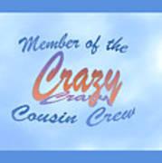 Crazy Cousins  Art Print