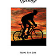 Cycling Pedal For Life Art Print