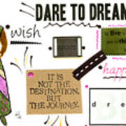 Dare To Dream Art Print
