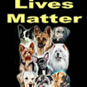 Dog Lives Matter Art Print