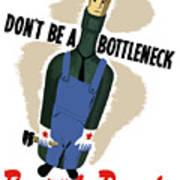 Don't Be A Bottleneck - Beat The Promise Art Print