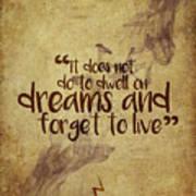 Don't Dwell On Dreams Art Print