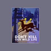 Don't Kill Our Wildlife Art Print