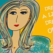 Dream A Little Dream Of Me Art Print