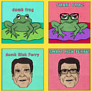 Dumb Rick Perry/smart Rick Perry Art Print