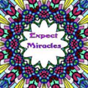 Expect Miracles 2 Art Print