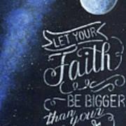 Faith Be Bigger Art Print