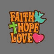 Faith Hope Love T-shirt Art Print