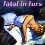 Fatal In Furs Art Print