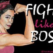 Fight Like A Boss Fundraiser Art Print