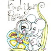 Find Your Passion Art Print