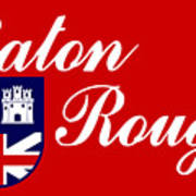 Flag Of Baton Rouge Art Print