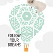 Follow Your Dreams Sloth- Art By Linda Woods Art Print