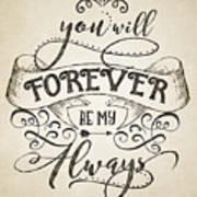 Forever Be My Always Art Print