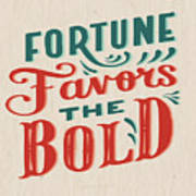 Fortune Favors The Bold Inspirational Quote Design Art Print