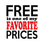 Free Is One Of My Favorite Prices Art Print
